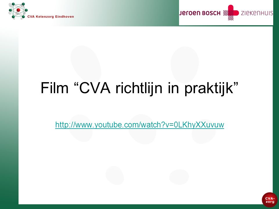 Film CVA richtlijn in praktijk http://www.youtube.com/watch?v=0LKhyXXuvuw