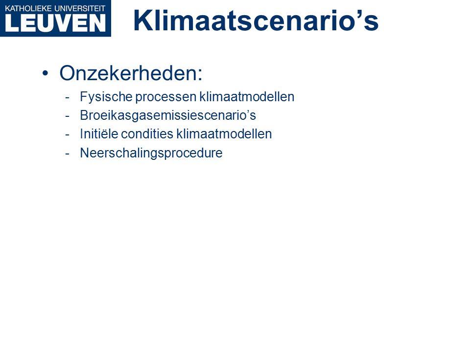 Klimaatscenario's Onzekerheden: -Fysische processen klimaatmodellen -Broeikasgasemissiescenario's -Initiële condities klimaatmodellen -Neerschalingsprocedure