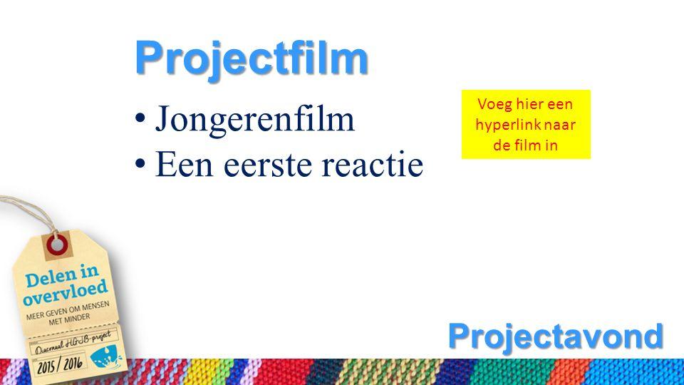 Projectavond Projectfilm Jongerenfilm Een eerste reactie Voeg hier een hyperlink naar de film in
