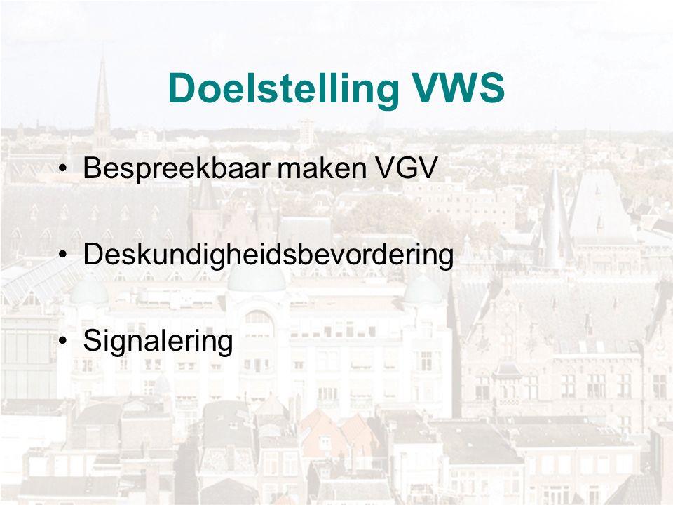Doelstelling VWS Bespreekbaar maken VGV Deskundigheidsbevordering Signalering