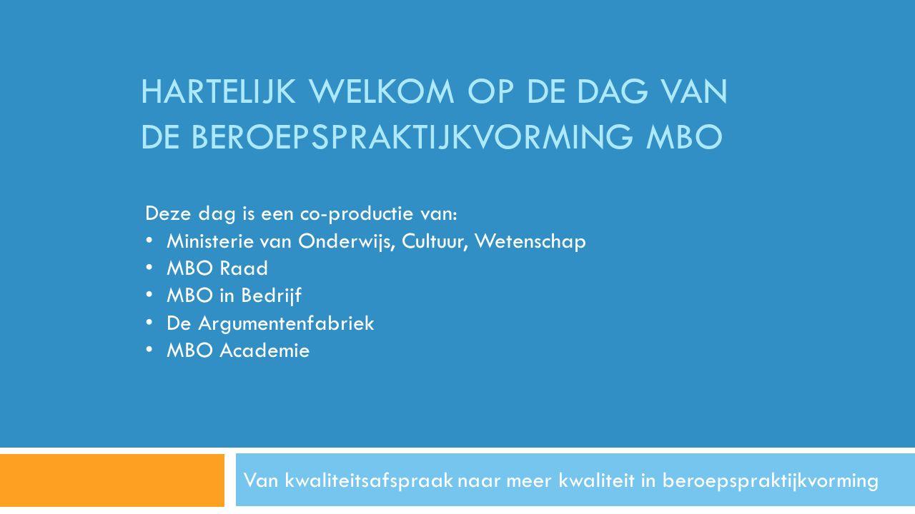 De informatiebronnen en de ondersteuning (1)  www.kwaliteitsafsprakenmbo.nl www.kwaliteitsafsprakenmbo.nl  www.mboscanner.nl www.mboscanner.nl  www.mboinbedrijf.nl www.mboinbedrijf.nl  www.mbotoday.nl www.mbotoday.nl  De dag van de beroepspraktijkvorming (zie op een eerdere sheet).