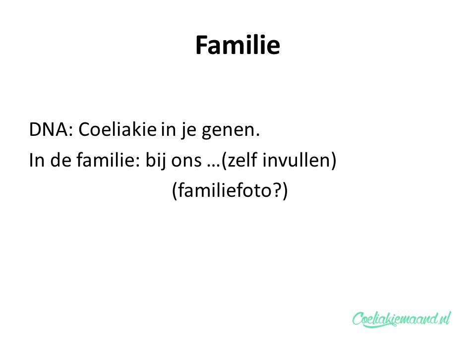 Familie DNA: Coeliakie in je genen. In de familie: bij ons …(zelf invullen) (familiefoto?)