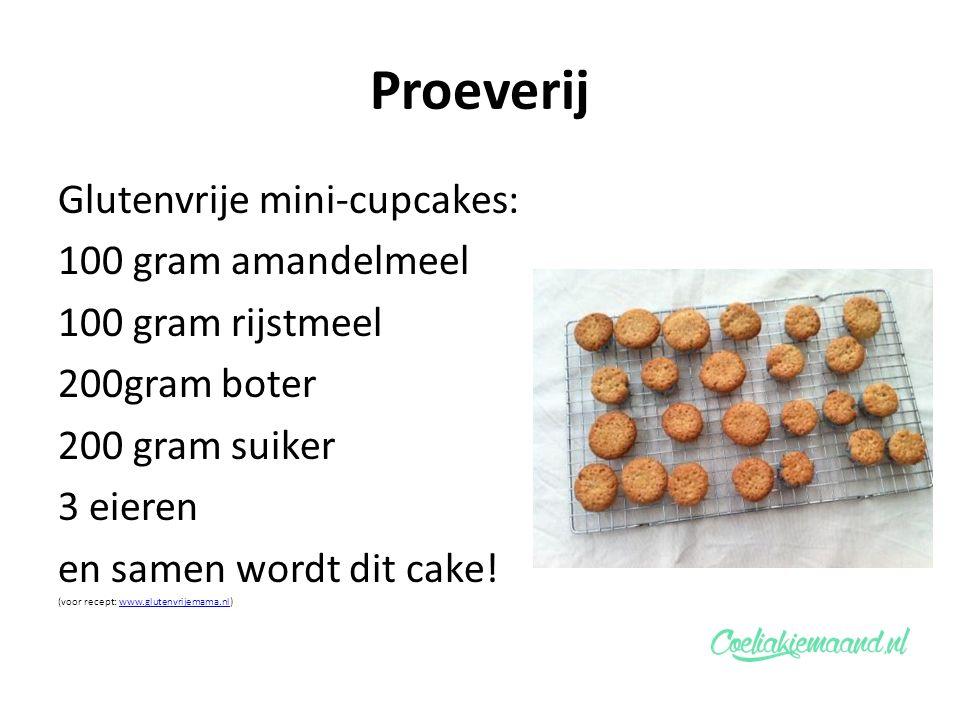 Proeverij Glutenvrije mini-cupcakes: 100 gram amandelmeel 100 gram rijstmeel 200gram boter 200 gram suiker 3 eieren en samen wordt dit cake! (voor rec