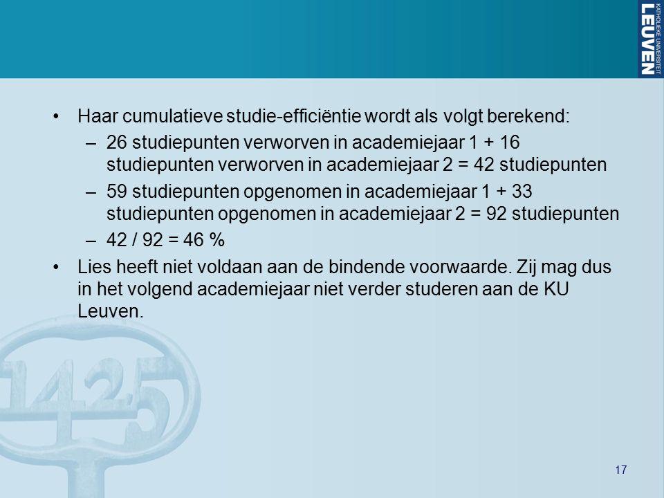Haar cumulatieve studie-efficiëntie wordt als volgt berekend: –26 studiepunten verworven in academiejaar 1 + 16 studiepunten verworven in academiejaar