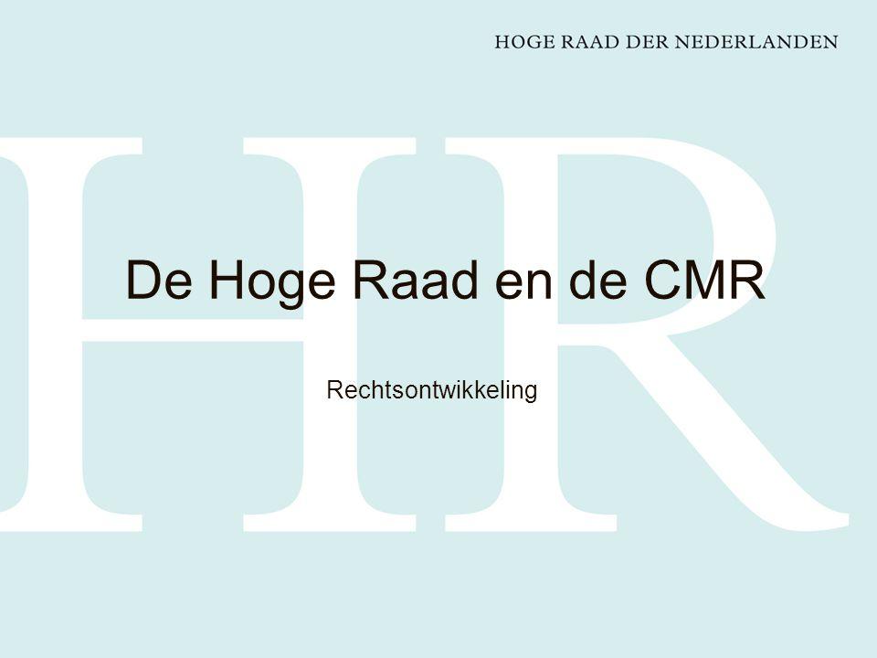 Rechtsontwikkeling De Hoge Raad en de CMR