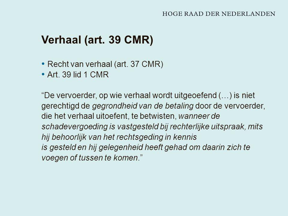 Verhaal (art. 39 CMR) Recht van verhaal (art. 37 CMR) Art.