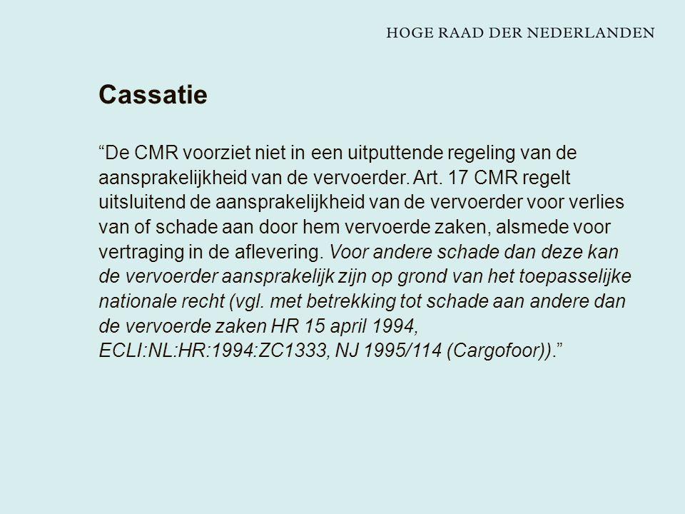 Cassatie De CMR voorziet niet in een uitputtende regeling van de aansprakelijkheid van de vervoerder.