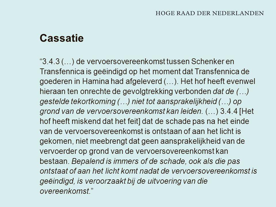Cassatie 3.4.3 (…) de vervoersovereenkomst tussen Schenker en Transfennica is geëindigd op het moment dat Transfennica de goederen in Hamina had afgeleverd (…).