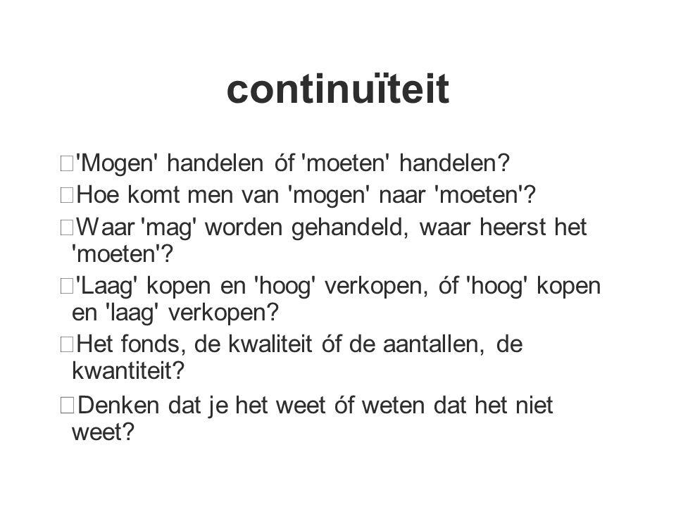 continuïteit ・ Mogen handelen óf moeten handelen.