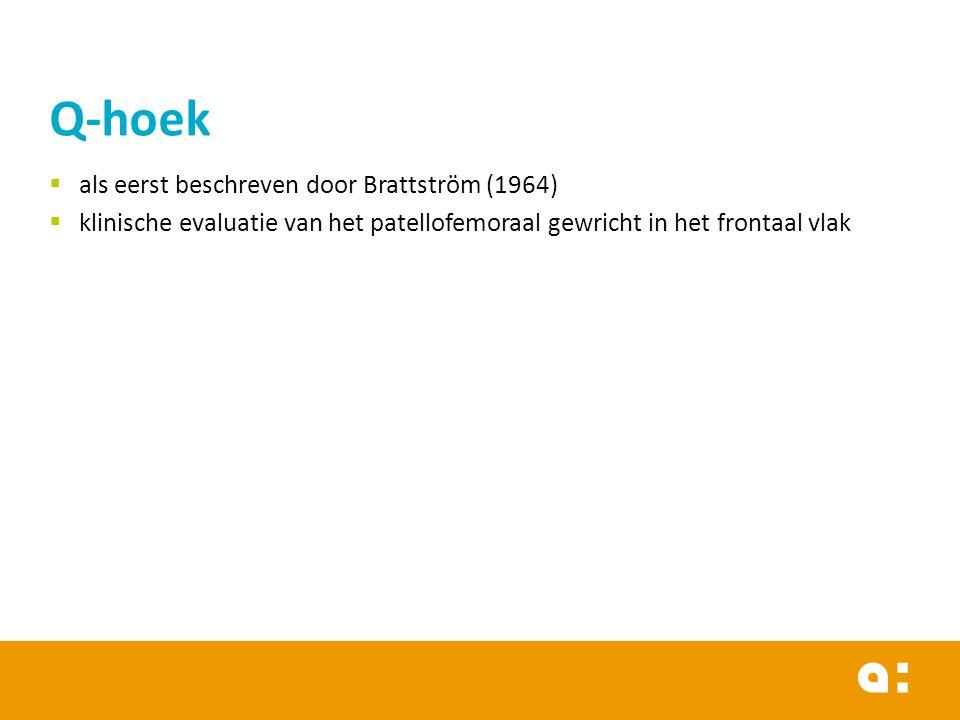  als eerst beschreven door Brattström (1964)  klinische evaluatie van het patellofemoraal gewricht in het frontaal vlak Q-hoek