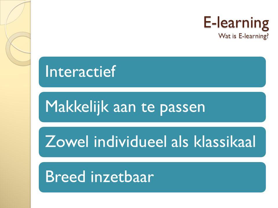 E-learning Wat is E-learning.