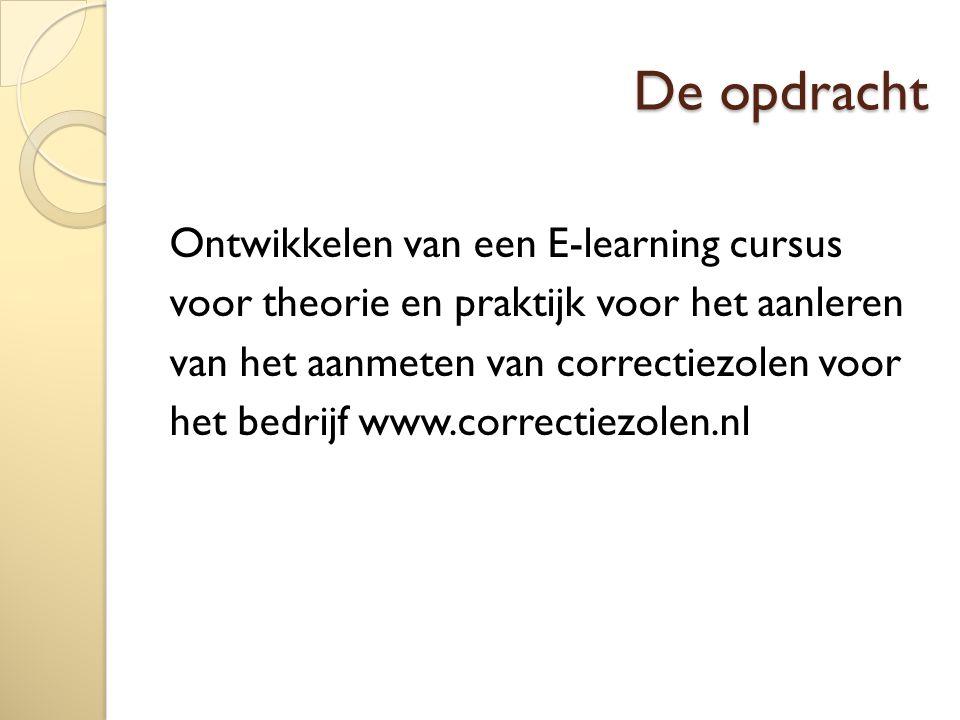 De opdracht Ontwikkelen van een E-learning cursus voor theorie en praktijk voor het aanleren van het aanmeten van correctiezolen voor het bedrijf www.correctiezolen.nl