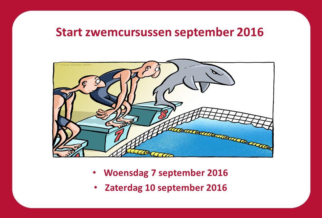 Start zwemcursussen september 2016 Woensdag 7 september 2016 Zaterdag 10 september 2016