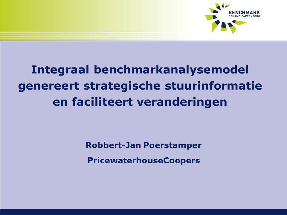 Integraal benchmarkanalysemodel genereert strategische stuurinformatie en faciliteert veranderingen Robbert-Jan Poerstamper PricewaterhouseCoopers