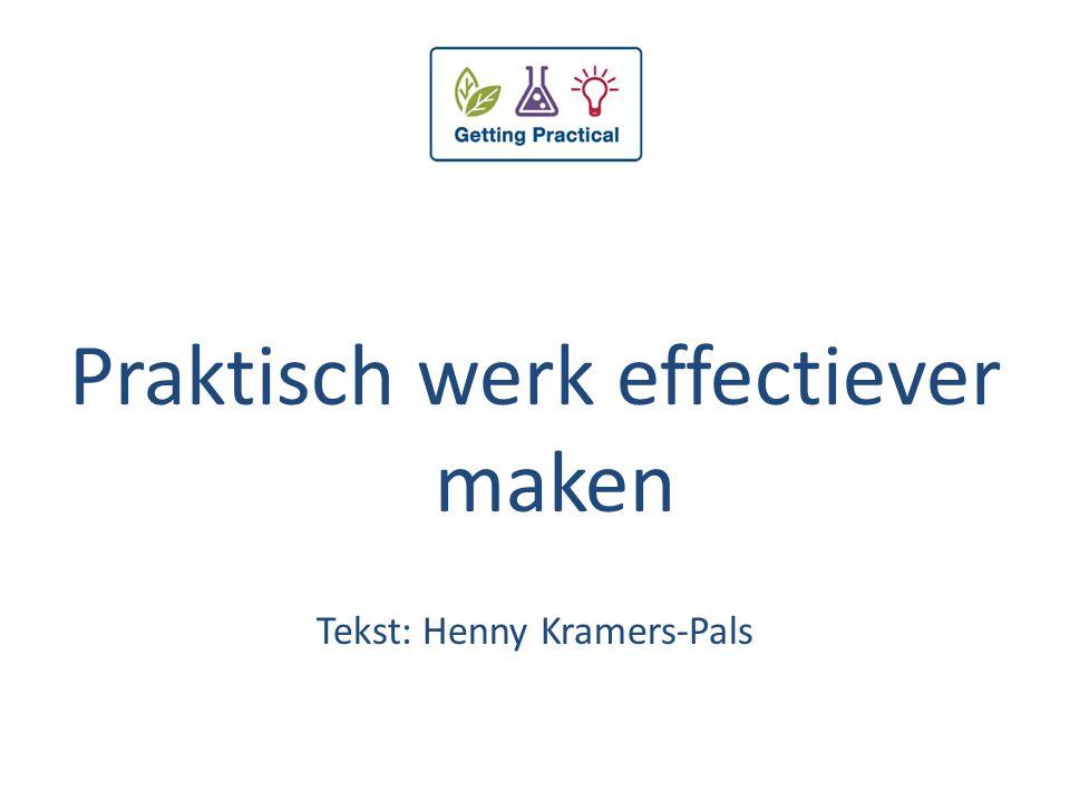 Praktisch werk effectiever maken Tekst: Henny Kramers-Pals