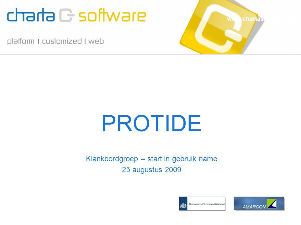 www.chartasoftware.com Klankbordgroep – start in gebruik name 25 augustus 2009 PROTIDE