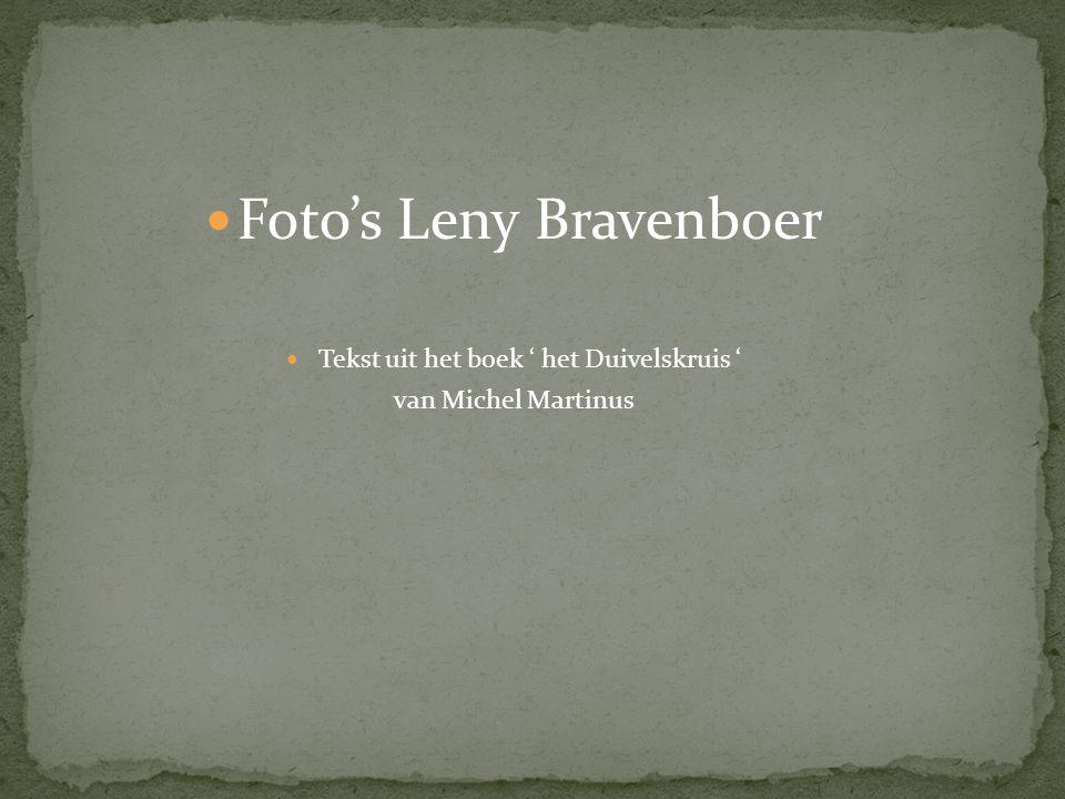 Foto's Leny Bravenboer Tekst uit het boek ' het Duivelskruis ' van Michel Martinus