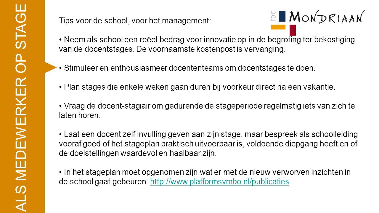 Tips voor de school, voor het management: Neem als school een reëel bedrag voor innovatie op in de begroting ter bekostiging van de docentstages. De v