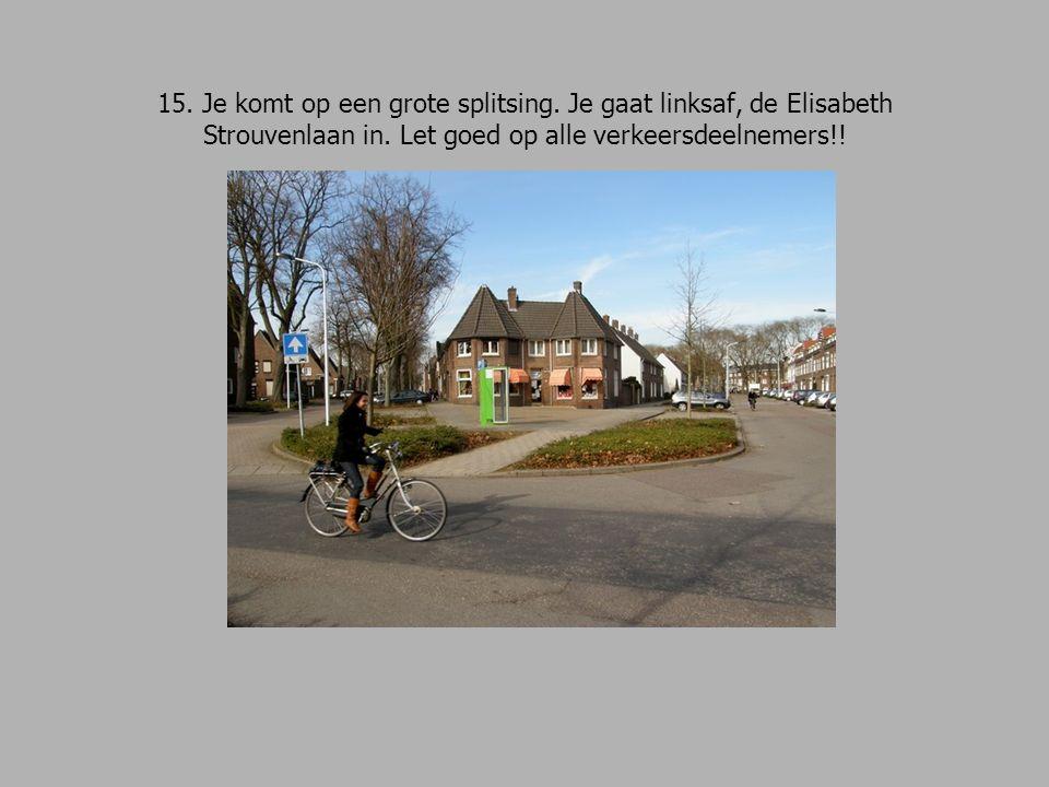 15. Je komt op een grote splitsing. Je gaat linksaf, de Elisabeth Strouvenlaan in.