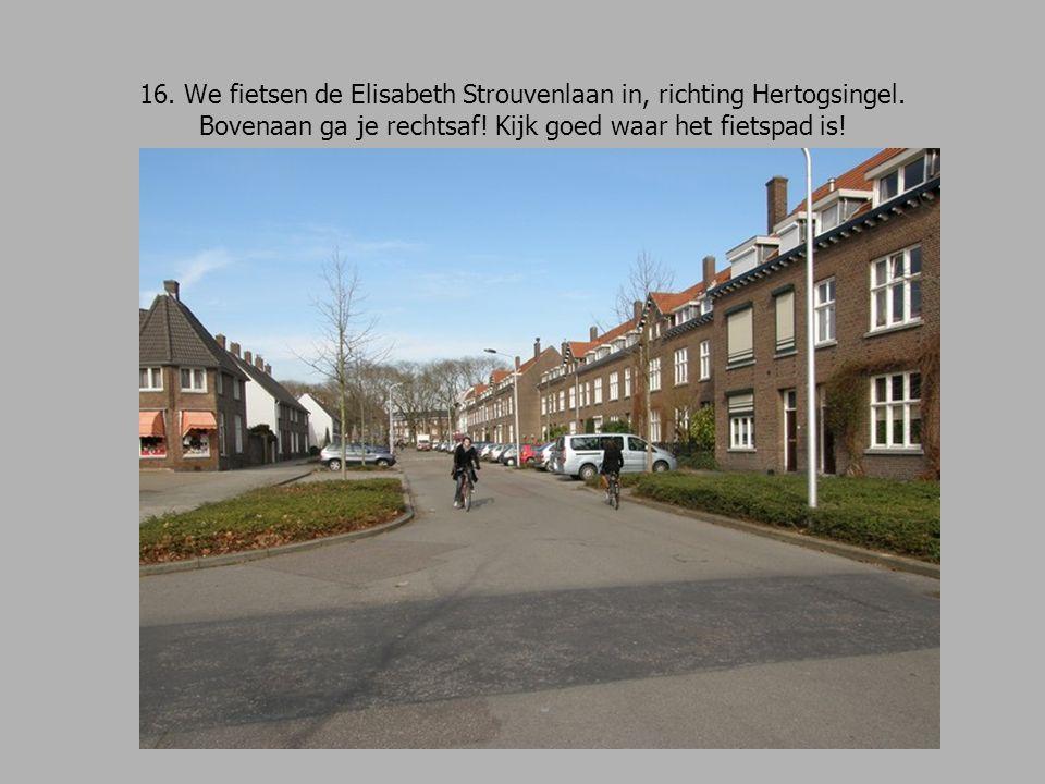 16. We fietsen de Elisabeth Strouvenlaan in, richting Hertogsingel.