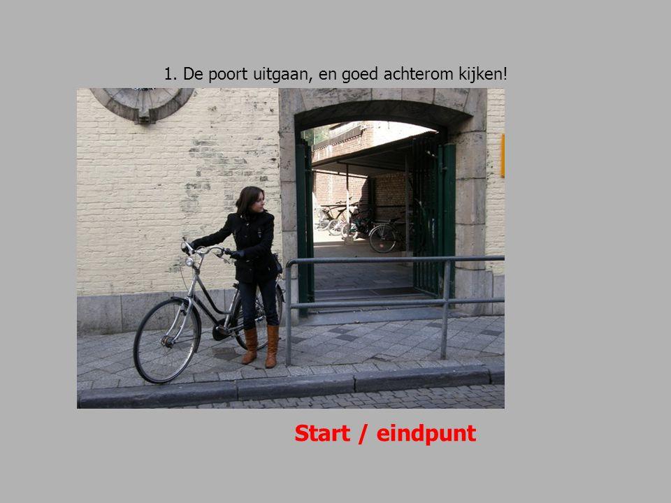 1. De poort uitgaan, en goed achterom kijken! Start / eindpunt