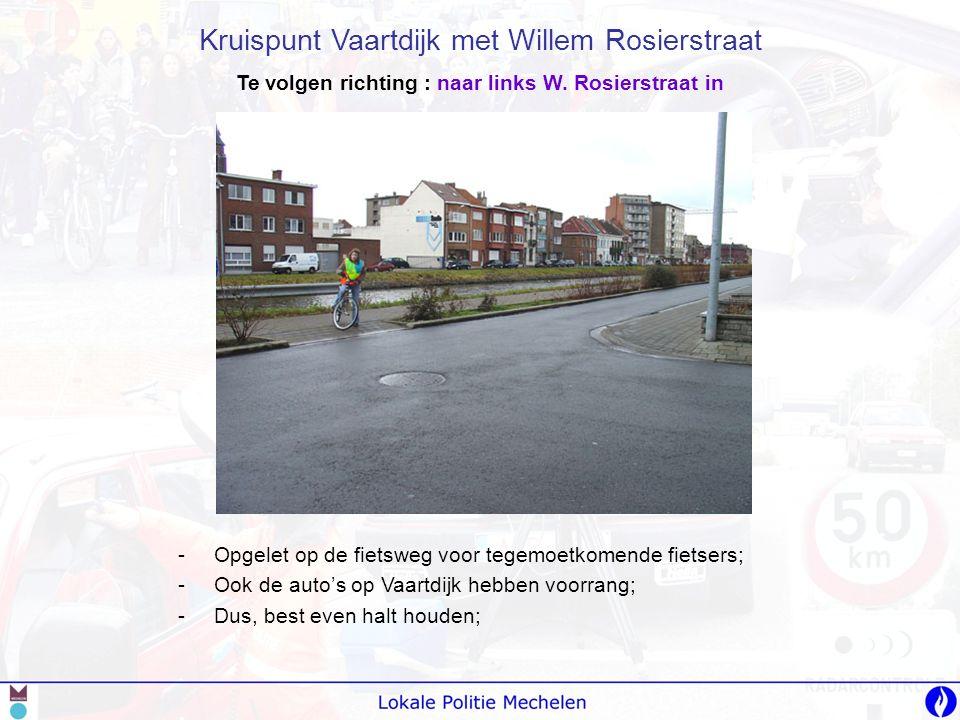-O-Opgelet op de fietsweg voor tegemoetkomende fietsers; -O-Ook de auto's op Vaartdijk hebben voorrang; -D-Dus, best even halt houden; Kruispunt Vaart