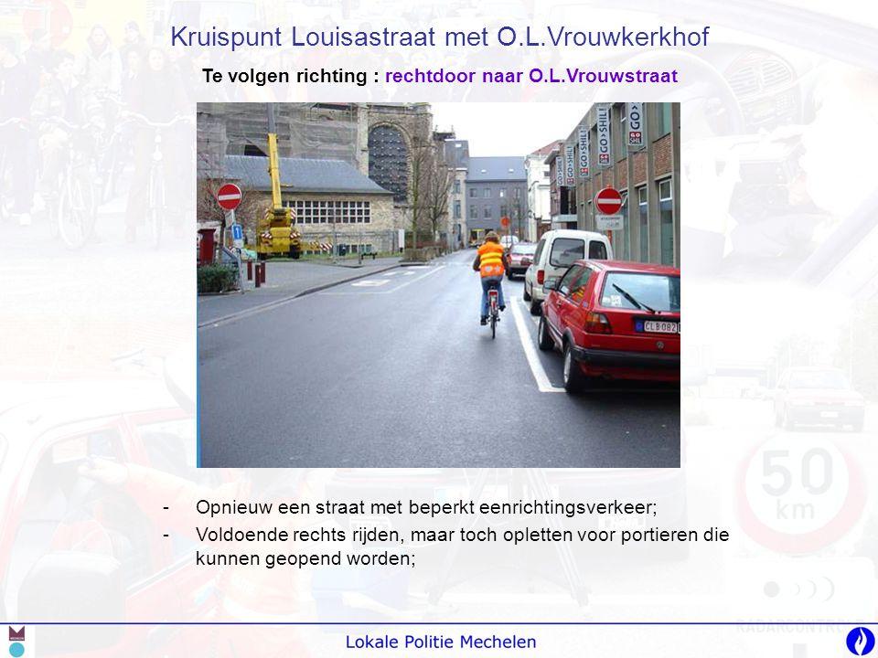 -O-Opnieuw een straat met beperkt eenrichtingsverkeer; -V-Voldoende rechts rijden, maar toch opletten voor portieren die kunnen geopend worden; Kruisp