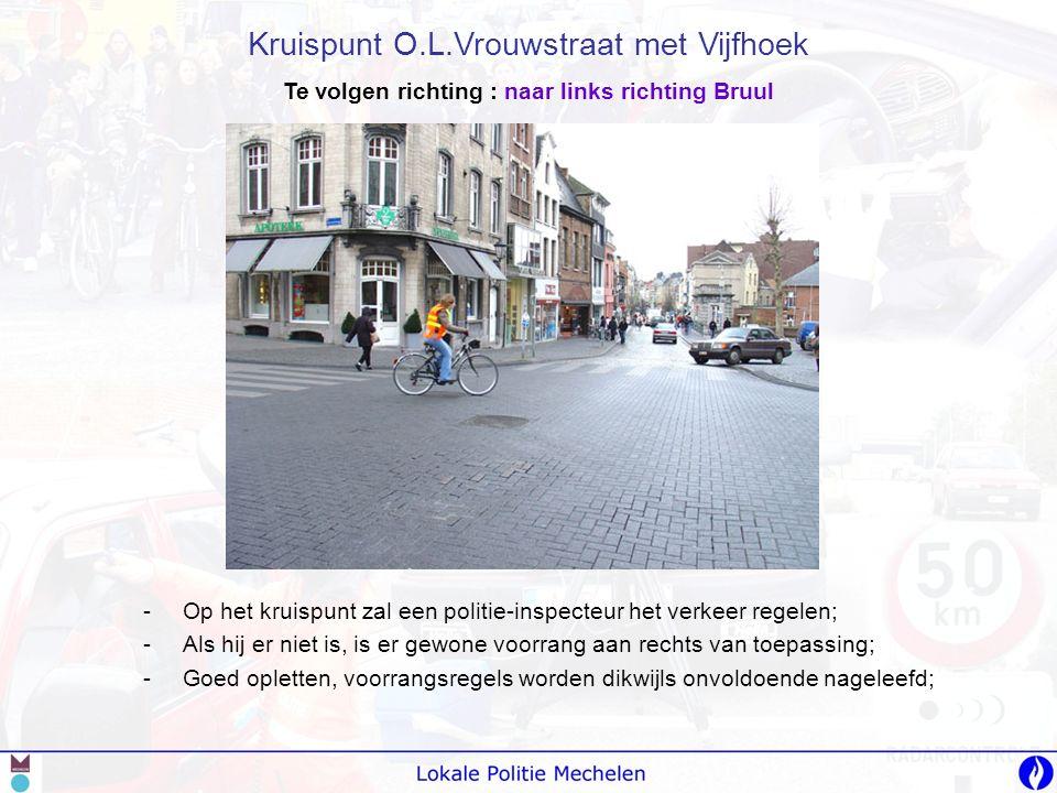 -O-Op het kruispunt zal een politie-inspecteur het verkeer regelen; -A-Als hij er niet is, is er gewone voorrang aan rechts van toepassing; -G-Goed op