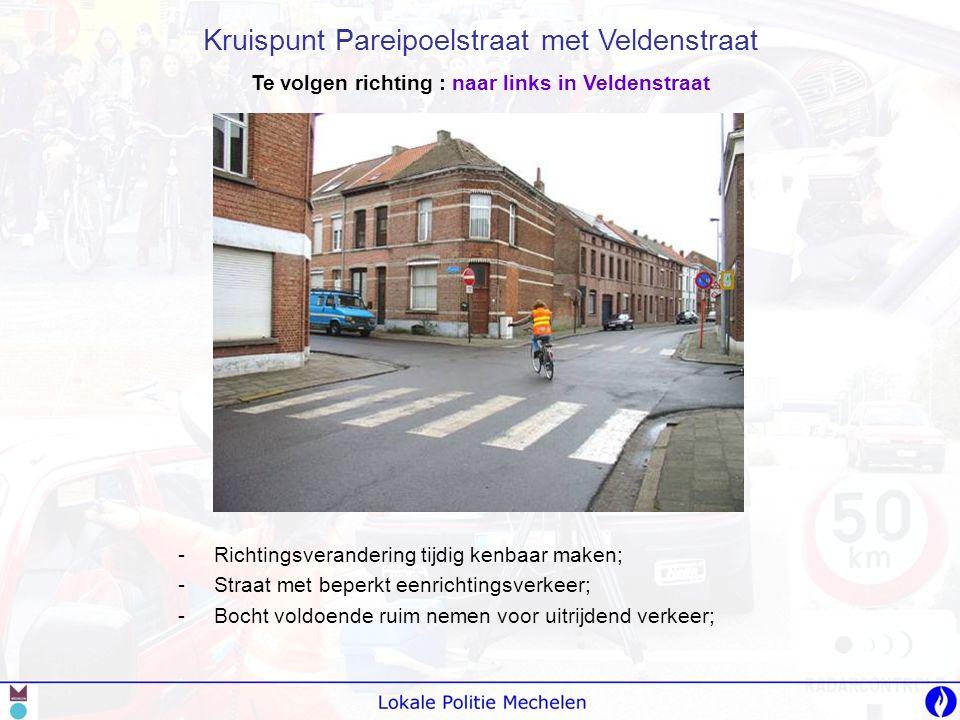 -O-Opgelet voor de voorrang, ook voor fietsers die Brusselsesteenweg volgen; -D-Dus best even halt houden en goed kijken in beide richtingen; -R-Recht oversteken naar het vrijliggend fietspad; Kruispunt Veldenstraat met Brusselsesteenweg Te volgen richting : naar links richting centrum