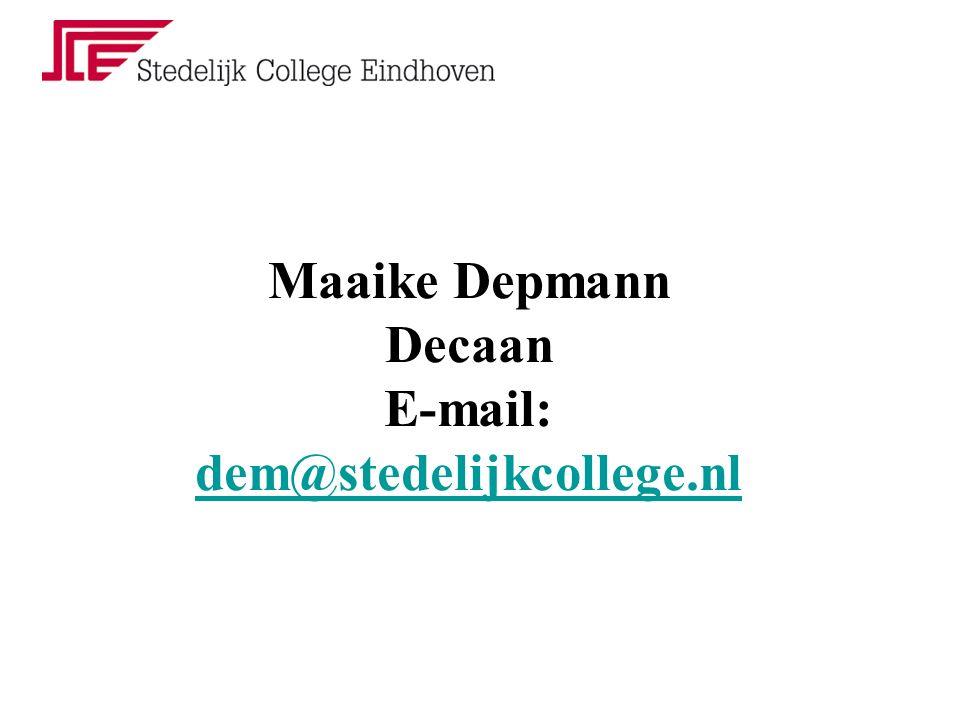 Maaike Depmann Decaan E-mail: dem@stedelijkcollege.nl