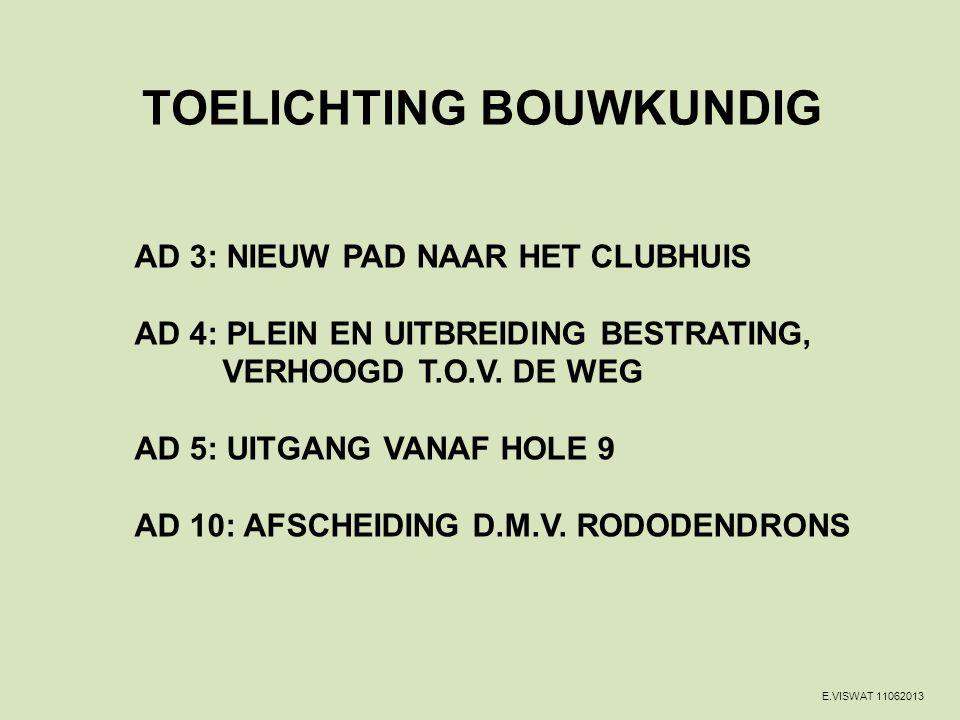 TOELICHTING BOUWKUNDIG AD 3: NIEUW PAD NAAR HET CLUBHUIS AD 4: PLEIN EN UITBREIDING BESTRATING, VERHOOGD T.O.V.