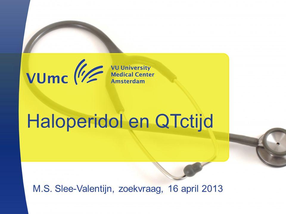 Haloperidol en QTctijd M.S. Slee-Valentijn, zoekvraag, 16 april 2013
