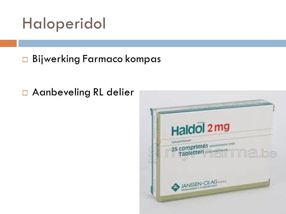 Haloperidol  Bijwerking Farmaco kompas  Aanbeveling RL delier
