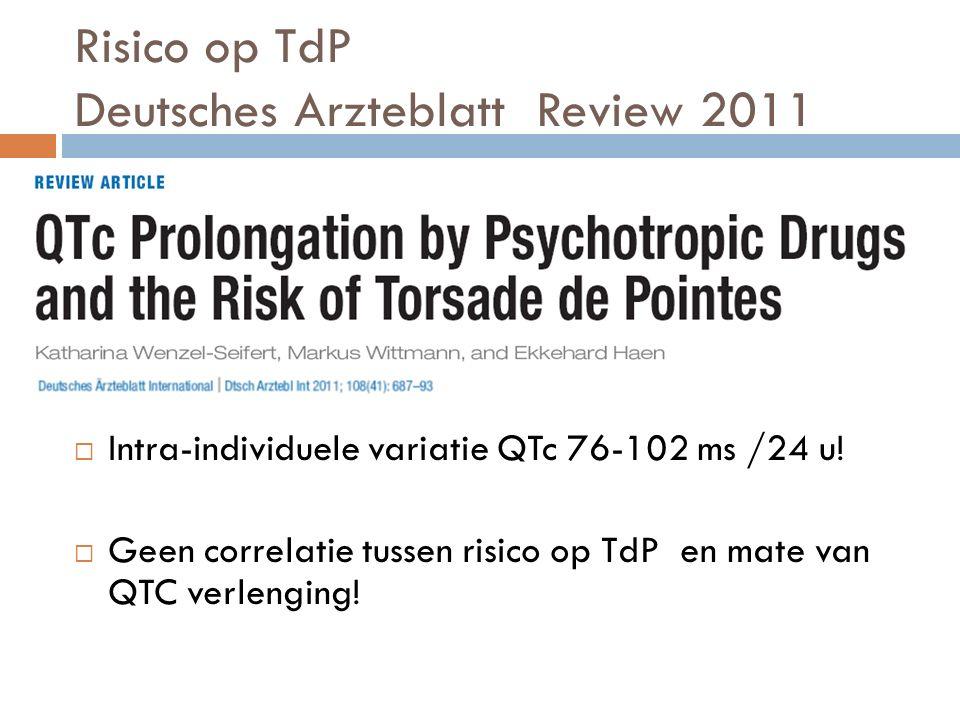Wenzel et al  Torsadogenic risk psychotropica  Analyse gerapporteerde adverse effects  229 long QTc/ 73 TdP/ 11 dood/ 8 iv Haldol  268 iv Haldol/ 8 TdP/ 7 dosis> 35 mg  Incidentie TdP bij hoge dosis Haldol iv= 11%
