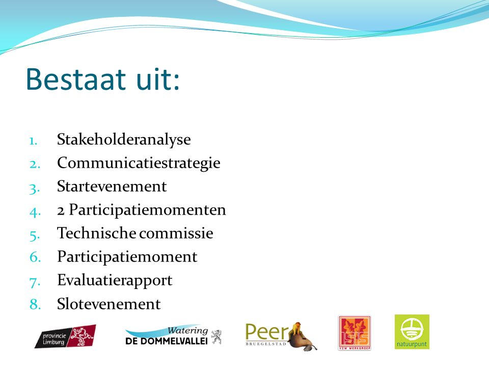 Bestaat uit: 1. Stakeholderanalyse 2. Communicatiestrategie 3.