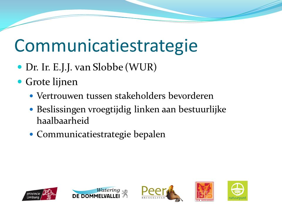 Communicatiestrategie Dr. Ir. E.J.J.