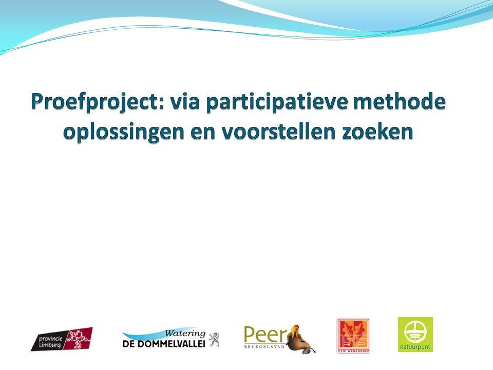 Doelstelling Doel: Invulling geven aan wetgevende doelstellingen Bevordering biodiversiteit in de Dommel (ruimingen, kleine werken) Inspraak, verantwoordelijkheid en samenhorigheid bevorderen Methodiek: Vernieuwende communicatietechniek Samenwerking, betrokkenheid en medeverantwoordelijkheid stakeholders Concreet: eenvoudigheidsprincipe - basisdemocratie Resultaat: Snel op het terrein zichtbare initiatieven