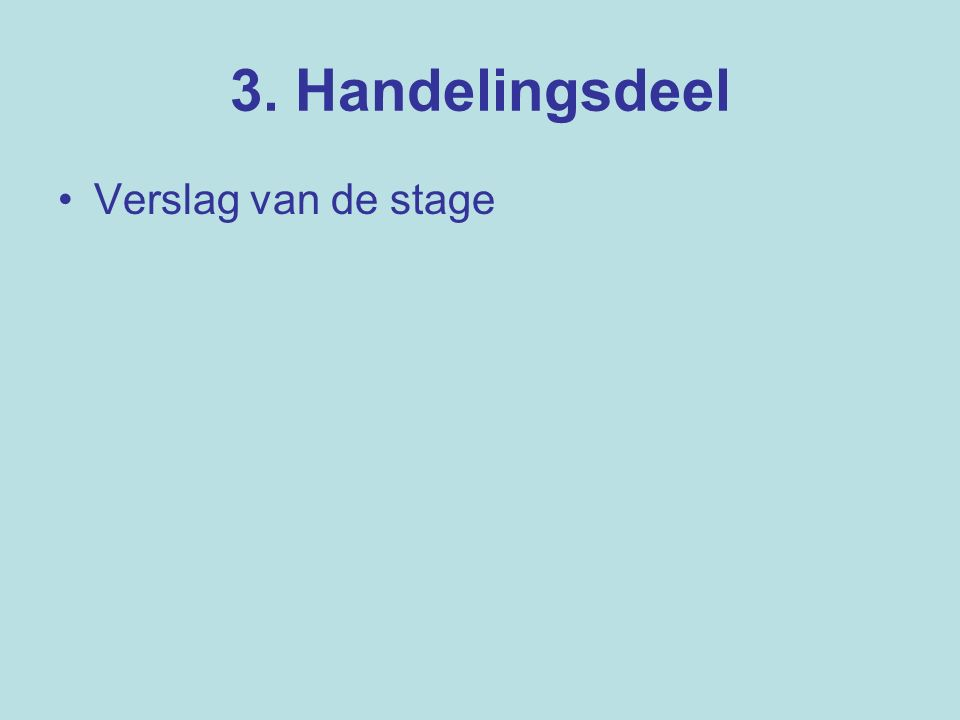 3. Handelingsdeel Verslag van de stage