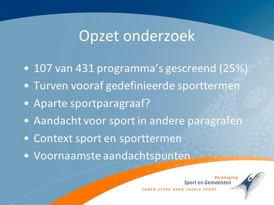 Opzet onderzoek 107 van 431 programma's gescreend (25%) Turven vooraf gedefinieerde sporttermen Aparte sportparagraaf.