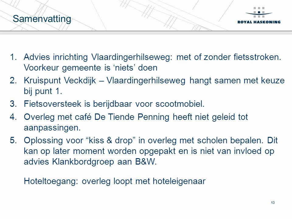 13 Samenvatting 1.Advies inrichting Vlaardingerhilseweg: met of zonder fietsstroken.