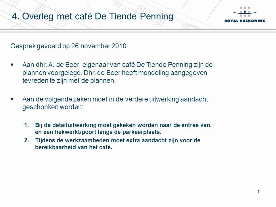 7 4. Overleg met café De Tiende Penning Gesprek gevoerd op 26 november 2010.