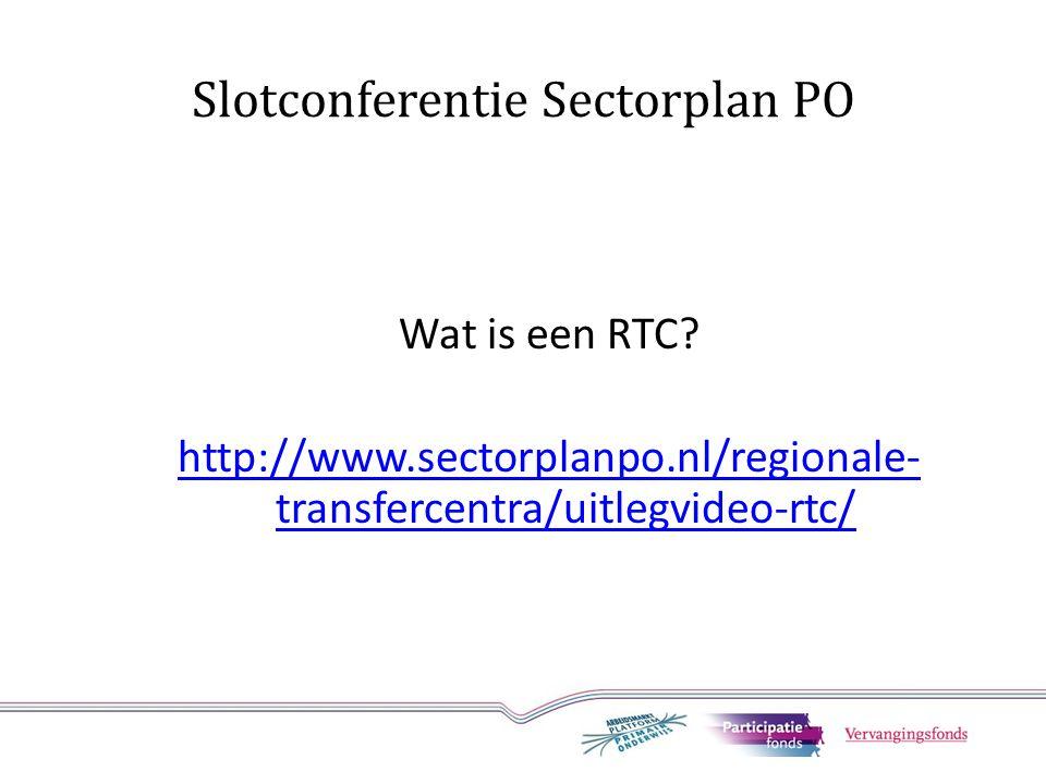 Slotconferentie Sectorplan PO Wat is een RTC.