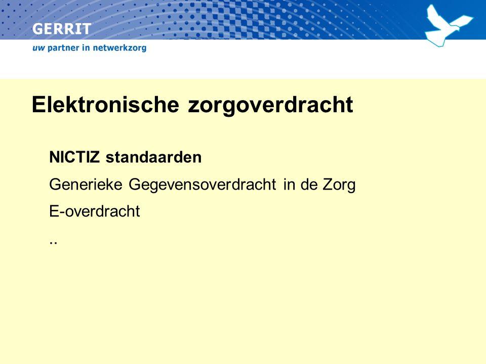 Elektronische zorgoverdracht NICTIZ standaarden Generieke Gegevensoverdracht in de Zorg E-overdracht..