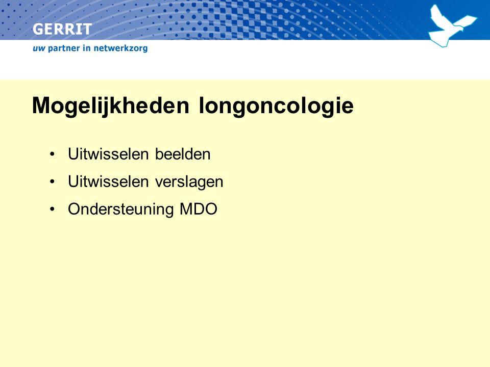Mogelijkheden longoncologie Uitwisselen beelden Uitwisselen verslagen Ondersteuning MDO