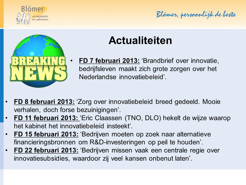 Actualiteiten FD 7 februari 2013: 'Brandbrief over innovatie, bedrijfsleven maakt zich grote zorgen over het Nederlandse innovatiebeleid'.