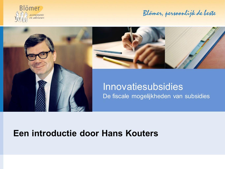 Innovatiesubsidies De fiscale mogelijkheden van subsidies Een introductie door Hans Kouters