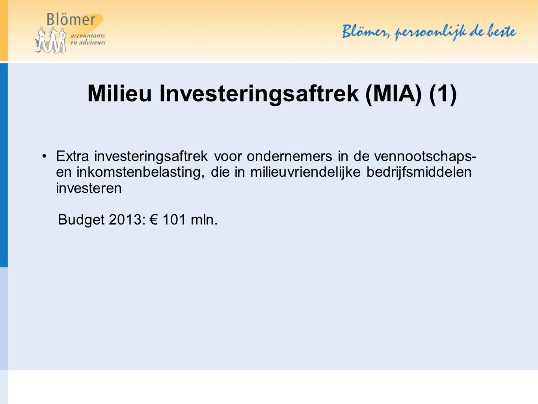 Extra investeringsaftrek voor ondernemers in de vennootschaps- en inkomstenbelasting, die in milieuvriendelijke bedrijfsmiddelen investeren Budget 2013: € 101 mln.