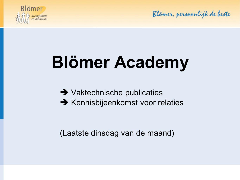 Blömer Academy  Vaktechnische publicaties  Kennisbijeenkomst voor relaties ( Laatste dinsdag van de maand)