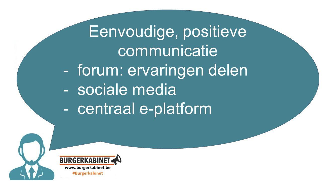 Eenvoudige, positieve communicatie -forum: ervaringen delen -sociale media -centraal e-platform