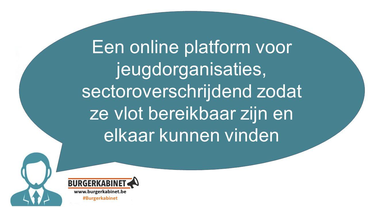 Een online platform voor jeugdorganisaties, sectoroverschrijdend zodat ze vlot bereikbaar zijn en elkaar kunnen vinden